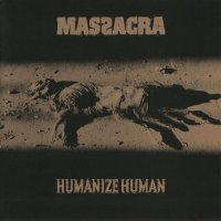 Massacra-Humanize Human