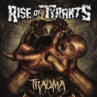 Rise Of Tyrants-Trauma