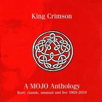 King Crimson - A Mojo Anthology (Rare, Classic, Unusual And Live 1969-2019) mp3