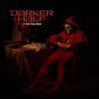Darker Half-If You Only Knew