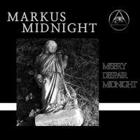 Markus Midnight-Misery, Despair, Midnight