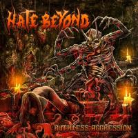 Hate Beyond-Ruthless Aggression