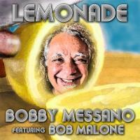 Bobby Messano-Lemonade (Feat. Bob Malone)
