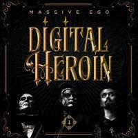 Massive Ego-Digital Heroin