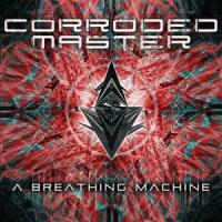 Corroded Master-A Breathing Machine