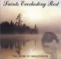 Saints Everlasting Rest-The Dusk Of Millennium (Re-Issue 2005)