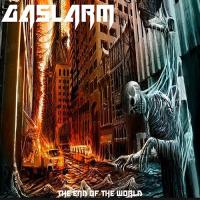 Gaslarm-The End of The World