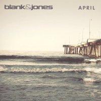 Blank & Jones-April