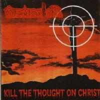 Dementor-Kill The Thought On Christ