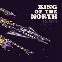 King Of The North-Get Out Of Your World