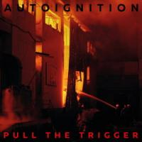Autoignition-Pull the Trigger