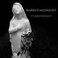 Markus Midnight-It's Always Midnight