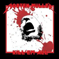Morten Muller (Morten Müller)-Kill \'Em All