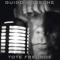 Guido Dossche-Tote Freunde