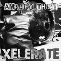 Xelerate-Amplify This!