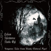 Evilnox / Splendorius / Sharku Ogh-Forgotten Tales From Bloody Medieval Ages [Split]
