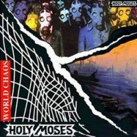 Holy Moses-World Chaos (Remaster 2006)