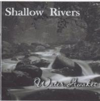 Shallow Rivers-Water Awakes