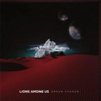 Lions Among Us-Dream Chaser