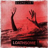 Loathsome-Scapelust
