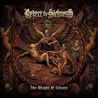 Reject The Sickness-The Weight Of Silence