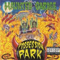Haunted Garage-Possession Park (French press '91)