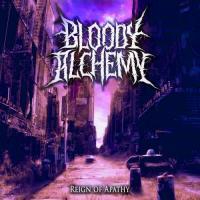 Bloody Alchemy-Reign Of Apathy