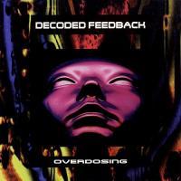 Decoded Feedback-Overdosing