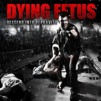 Dying Fetus-Descend Into Depravity (Japan)