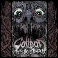 Caliban-Say Hello To Tragedy (Limited edition)