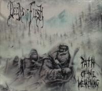 Deeds Of Flesh-Path Of The Weakening (Slovakia reissue \'00)