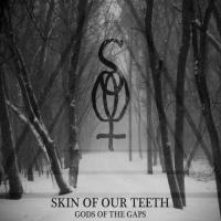 Skin of Our Teeth-Gods of the Gaps