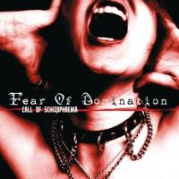 Fear of Domination-Call of Schizophrenia