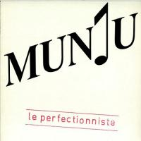 Munju-Le Perfectionniste