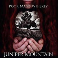 Poor Man's Whiskey-Juniper Mountain