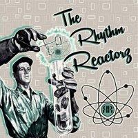 The Rhythm Reactorz-The Rhythm Reactorz