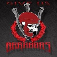 Barabbas AK-Give Us Barabbas