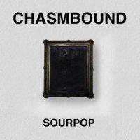 Chasmbound-Sourpop