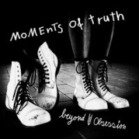 Beyond Obsession-Moments of Truth