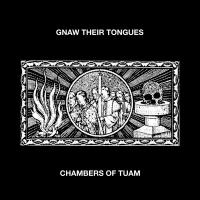 Gnaw Their Tongues-Chambers Of Tuam