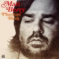 Matt Berry-Phantom Birds