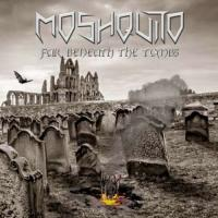 Moshquito-Far Beneath The Tombs