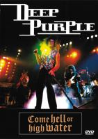 Deep Purple-Come Hell Or High Water (2001 UK Remastered)