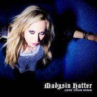 Madysin Hatter-Lose Your Mind