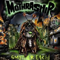 Mothraship-Smother Earth