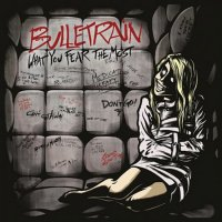 Bulletrain-What You Fear the Most