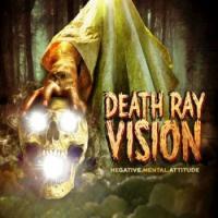 Death Ray Vision-Negative Mental Attitude
