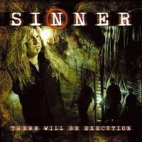 Sinner-There Will Be Execution (Limited Ed.)