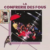 La Confrerie Des Fous-La Confrerie Des Fous (Reissue 2014)
