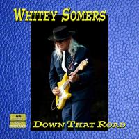 Whitey Somers-Down That Road